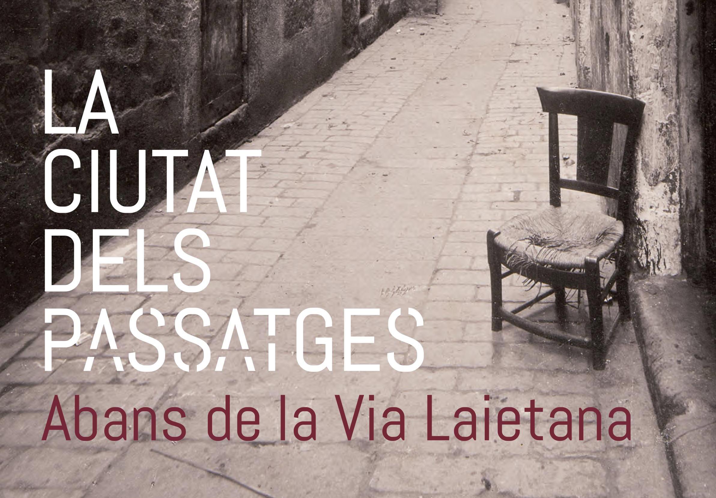 """Visitem L'exposició """"La Ciutat Dels Passatges. Abans De La Via Laietana"""""""