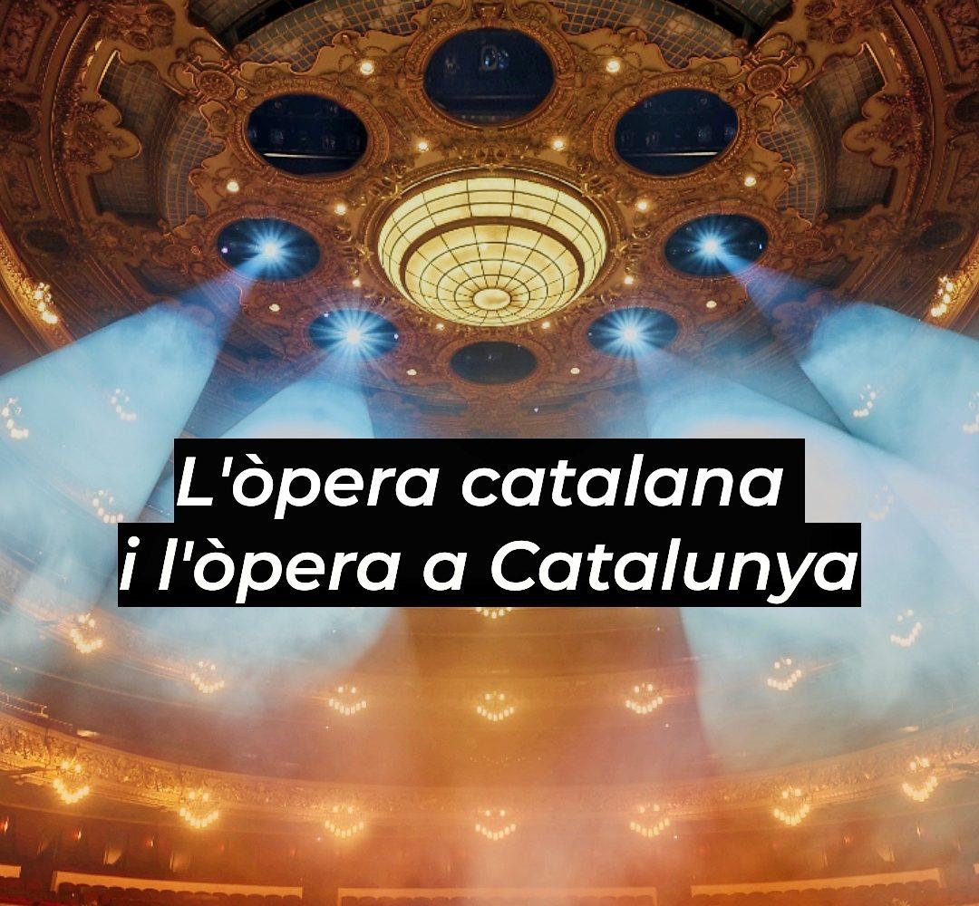 L'òpera Catalana I L'òpera A Catalunya